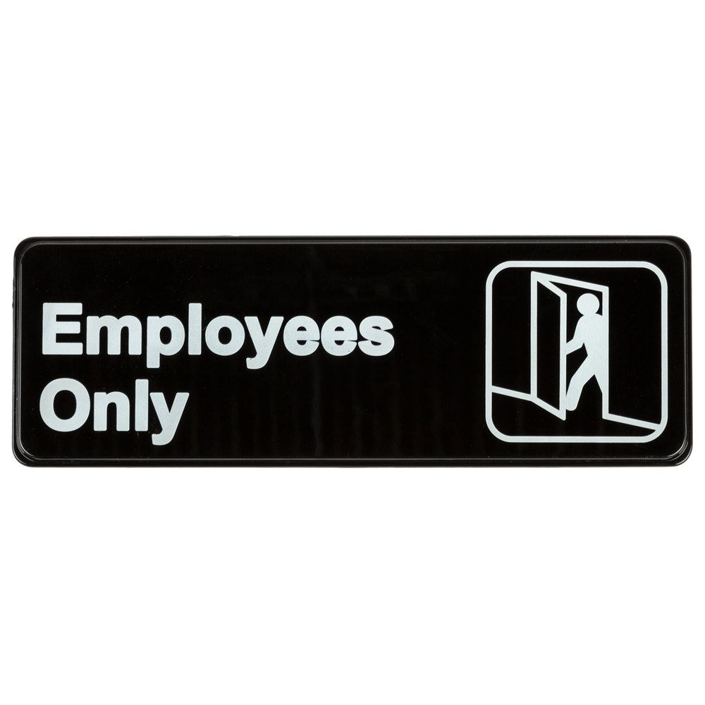 Employees only sign black and white 9 x 3 for Black and white only