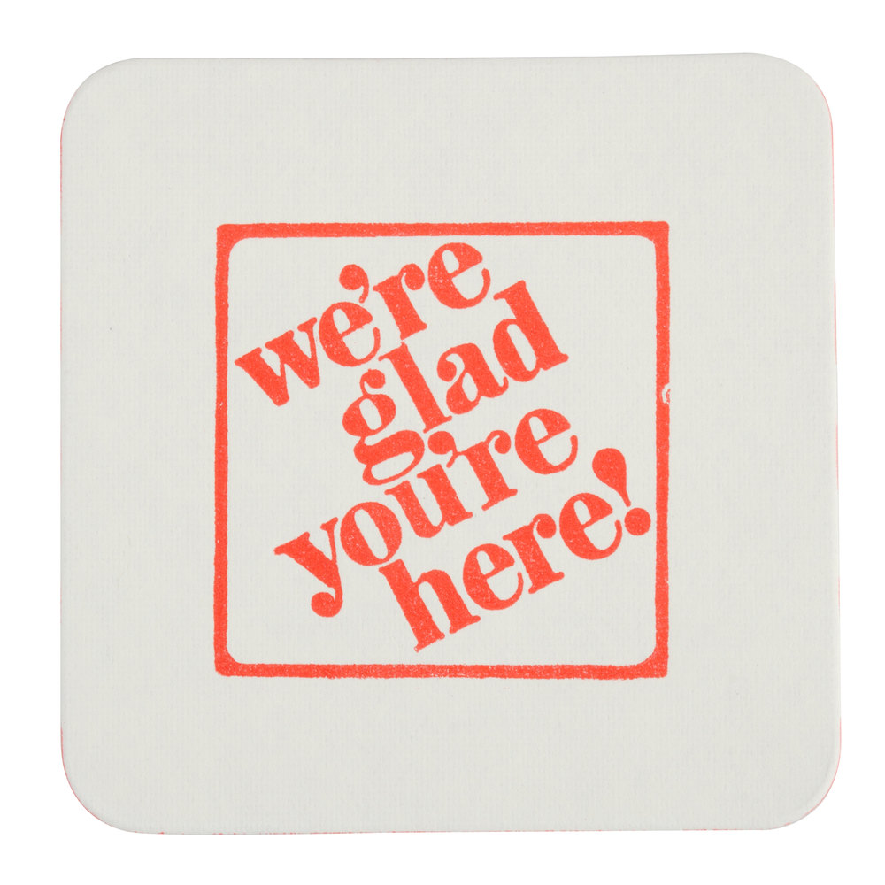 "Royal Paper BC45-NRA-SQ ""We're Glad You're Here"" Coaster - 800/Box"