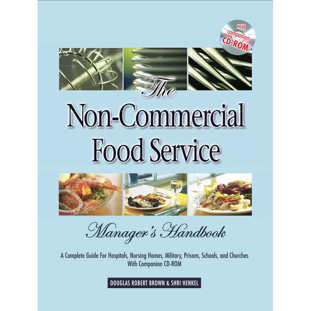 The Non-Commercial Food Service Manager\'s Handbook